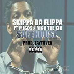 Skippa Da Flippa - Safe House  Feat. Migos & Rich The Kid (Prod. By Toyko Vanity)