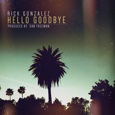 Rick Gonzalez - Hello Goodbye