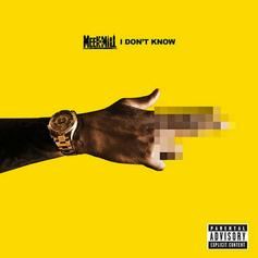 Meek Mill - I Don't Know  Feat. Paloma Ford (Prod. By Honorable C.N.O.T.E)