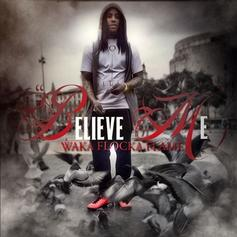 Waka Flocka - Believe Me (Remix)