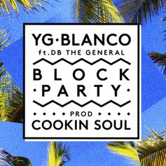 YG - Block Party  Feat. Blanco & DB The General
