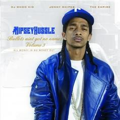 Nipsey Hussle - Bullets Ain't Got No Names Vol. 3