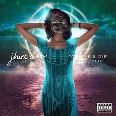 Jhene Aiko - To Love & Die Feat. Cocaine 80s