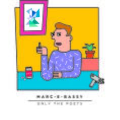 Marc E. Bassy - Only The Poets, Vol. 1