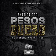 Shad Da God - Pesos Queso (Remix) Feat. Young Thug