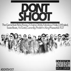 The Game - Don't Shoot Feat. Rick Ross, 2 Chainz, Diddy, Fabolous, Wale, DJ Khaled, Swizz Beatz, Yo Gotti, Curren$y, Problem, King Pharaoh & TGT
