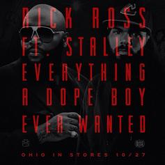 Rick Ross - Everything A Dope Boy Ever Wanted Feat. Stalley