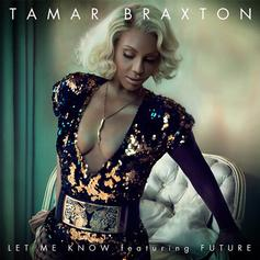 Tamar Braxton - Let Me Know Feat. Future