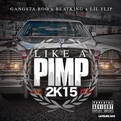 BeatKing - Like A Pimp 2015 Feat. Gangsta Boo & Lil Flip