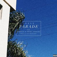 Reese LAFLARE - Parade  Feat. OG Maco & Casey Veggies