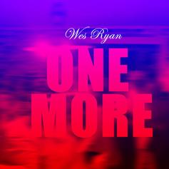 Wes Ryan - One More