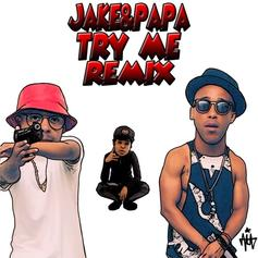 Jake & Papa - Try Me (Remix)