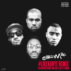 Earlly Mac - #LikeKanye (Remix) Feat. Bizzy Crook & Chuck Inglish