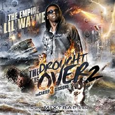Lil Wayne - Tha Drought Is Over 2: Tha Carter 3 Sessions