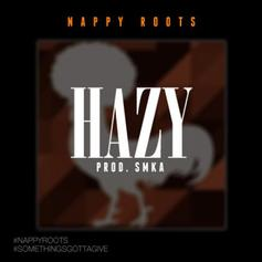 Nappy Roots - Hazy