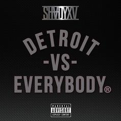 "Eminem - Detroit Vs. Everybody  Feat. Royce Da 5'9"", Big Sean, Danny Brown, DeJ Loaf & Trick-Trick"