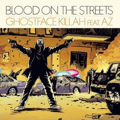 Ghostface Killah - Blood On The Streets Feat. AZ