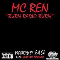 MC Ren - Burn Radio Burn Feat. Redd Tha Arsonist