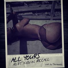 AD - All Yours Feat. Kevin McCall