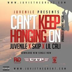 Juvenile - Can't Keep Hanging On Feat. Skip & Lil Cali