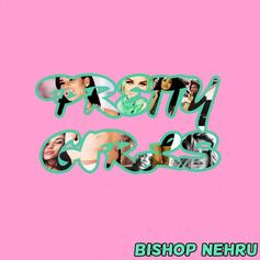 Bishop Nehru - Pretty Girls (Remix)