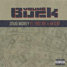 Young Buck - Drug Money Feat. Troy Ave & 50 Cent