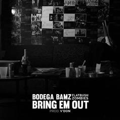 Bodega BAMZ - Bring Em Out Feat. Flatbush Zombies