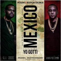 Boston George & Rossini - Mexico Feat. Yo Gotti