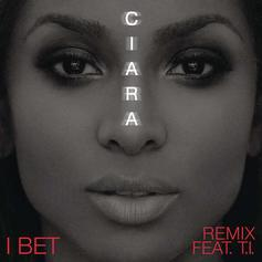 Ciara - I Bet (Remix) Feat. T.I.