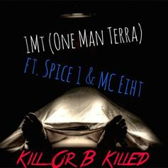 1mt - Kill Or B Killed Feat. MC Eiht & Spice 1