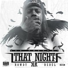 Rowdy Rebel - That Night