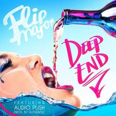 Flip Major - Deep End Feat. Audio Push