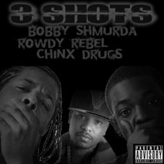 Bobby Shmurda - 3 Shots Feat. Rowdy Rebel & Chinx