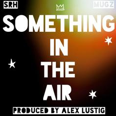 SRH - Something In The Air Feat. muGz