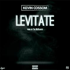 Kevin Cossom - Levitate (Prod. By The MeKanics)