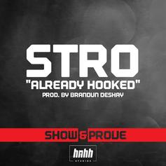 Stro - Already Hooked (Show & Prove Freestyle)