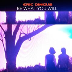 Eric Dingus - Be What You Will