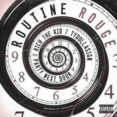 PartyNextDoor - Routine Rouge Feat. Ty Dolla $ign & Rich The Kid