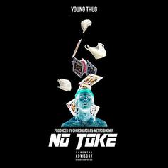 Young Thug - No Joke (Prod. By Chopsquad & Metro Boomin)