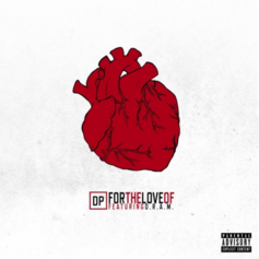 DP - For The Love Of Feat. Shelley FKA DRAM