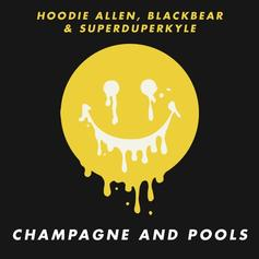 Hoodie Allen - Champagne And Pools Feat. Blackbear & Kyle