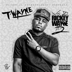 T-Wayne - Who Is Rickey Wayne 2