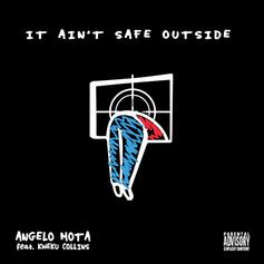 Angelo Mota - It Ain't Safe Outside Feat. Kweku Collins