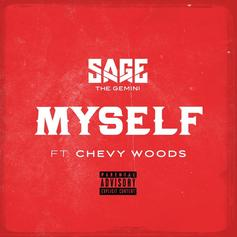 Sage The Gemini - Myself Feat. Chevy Woods