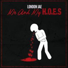 London Jae - Me & My H.O.E.S.