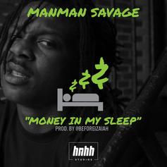 ManMan Savage - Money In My Sleep