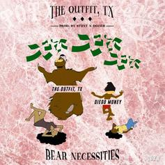 The Outfit TX - Bear Necessities Feat. Diego Money (Prod. By Stunt N Dozier)