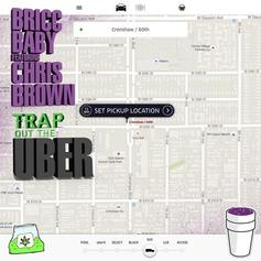 Bricc Baby - Trap Out The Uber Feat. Chris Brown