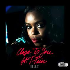 Dreezy - Close To You Feat. T-Pain