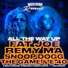 Fat Joe & Remy Ma - All The Way Up (Westside Remix) Feat. Snoop Dogg, The Game, E-40 & French Montana